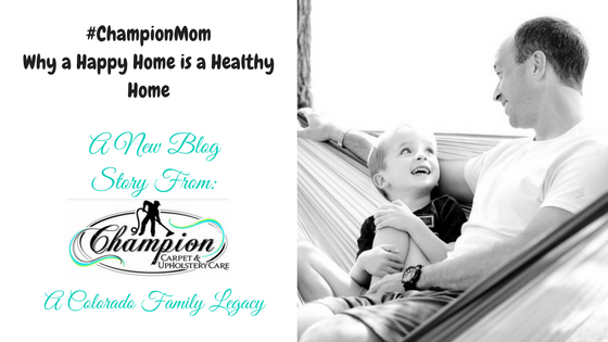 #ChampionMom – Why a Happy Home is a Healthy Home