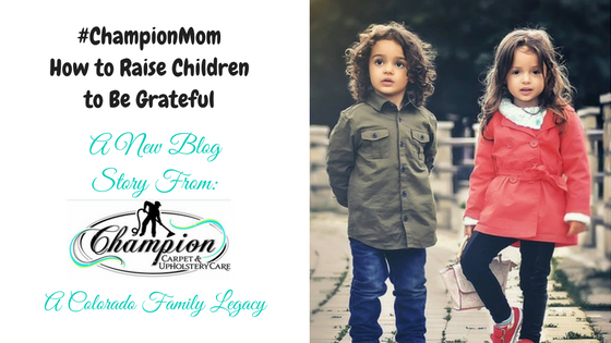 #ChampionMom - How to Raise Children to Be Grateful