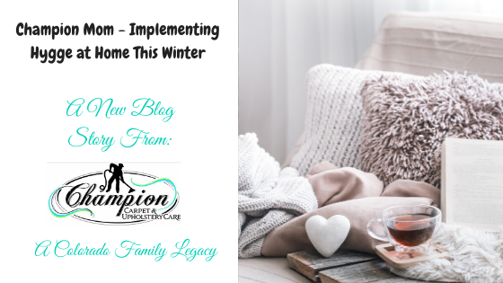 Champion Mom - Implementing Hygge at Home This Winter