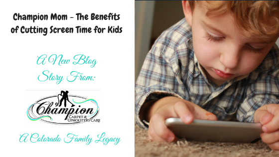 Champion Mom - The Benefits of Cutting Screen Time for Kids