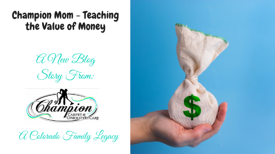 Champion Mom - Teaching the Value of Money