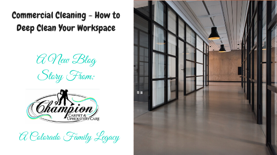 Commercial Cleaning - How to Deep Clean Your Workspace