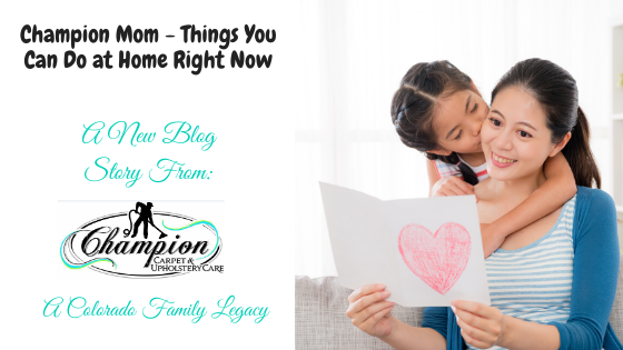 Champion Mom - Things You Can Do at Home Right Now