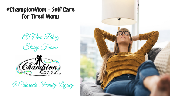 #ChampionMom - Self Care for Tired Moms