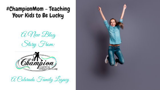 #ChampionMom - Teaching Your Kids to Be Lucky