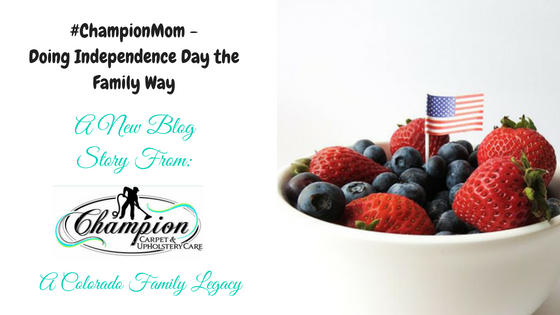 #ChampionMom - Doing Independence Day the Family Way