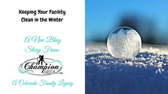 Keeping Your Facility Clean in the Winter