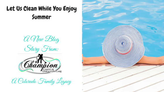 Let Us Clean While You Enjoy Summer