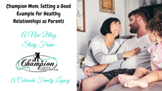 Champion Mom: Setting a Good Example for Healthy Relationships as Parents