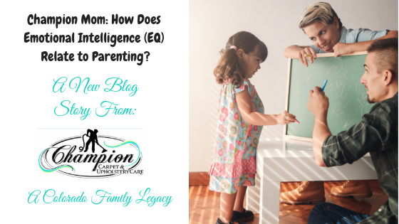 Champion Mom: How Does Emotional Intelligence (EQ) Relate to Parenting?
